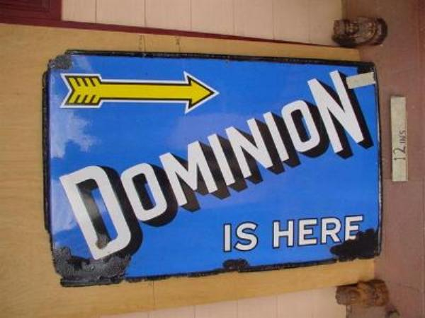 PAIR OF DOMINION IS HERE ENAMEL SIGNS ---SA117