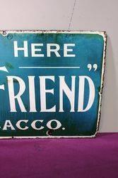 Antique Old Friend Tobacco Enamel Sign